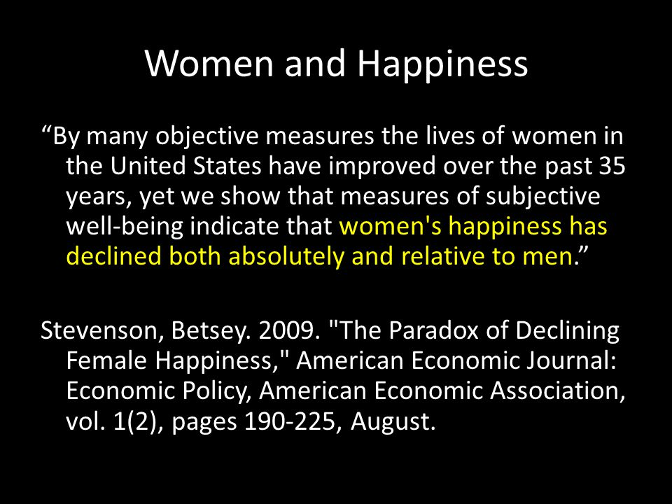 """Women and Happiness """"By many objective measures the lives of women in the United States have improved over the past 35 years, yet we show that measure"""
