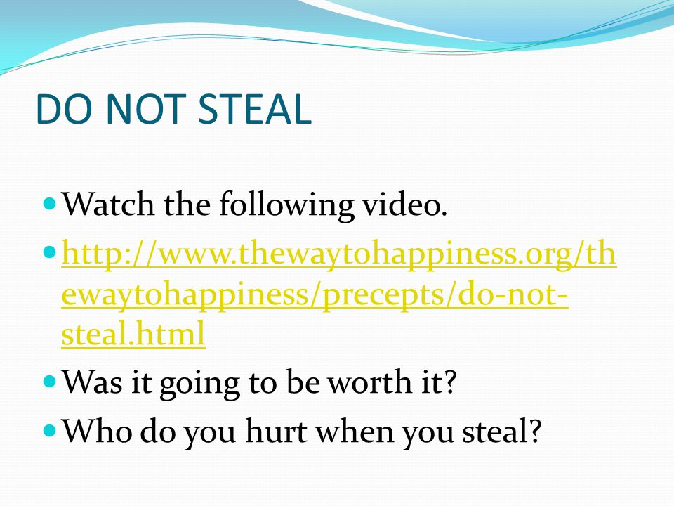 DO NOT STEAL Watch the following video.