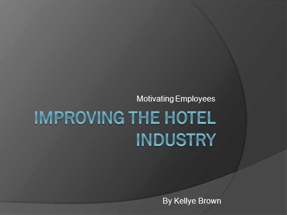 Motivating Employees By Kellye Brown