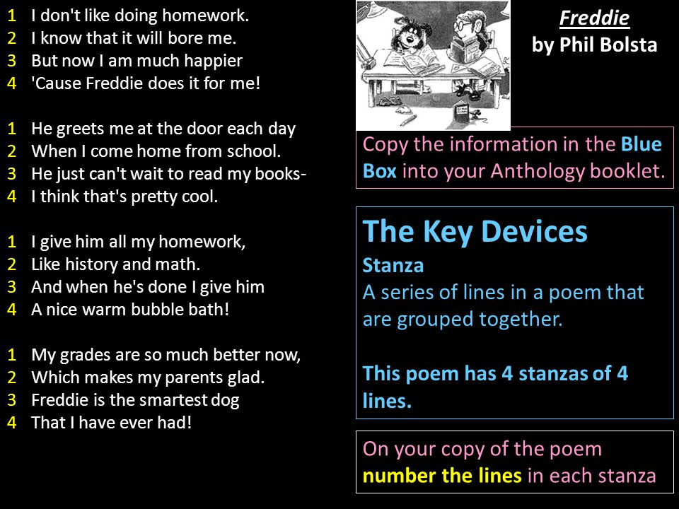 The Key Devices Stanza A series of lines in a poem that are grouped together. This poem has 4 stanzas of 4 lines. Copy the information in the Blue Box