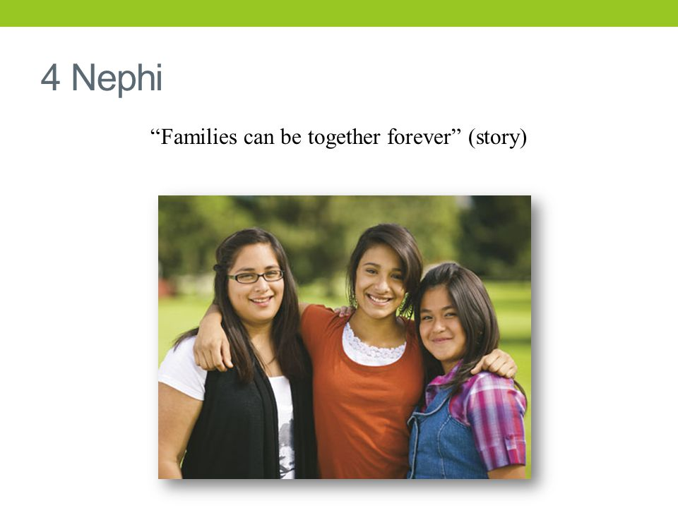 4 Nephi Families can be together forever (story)