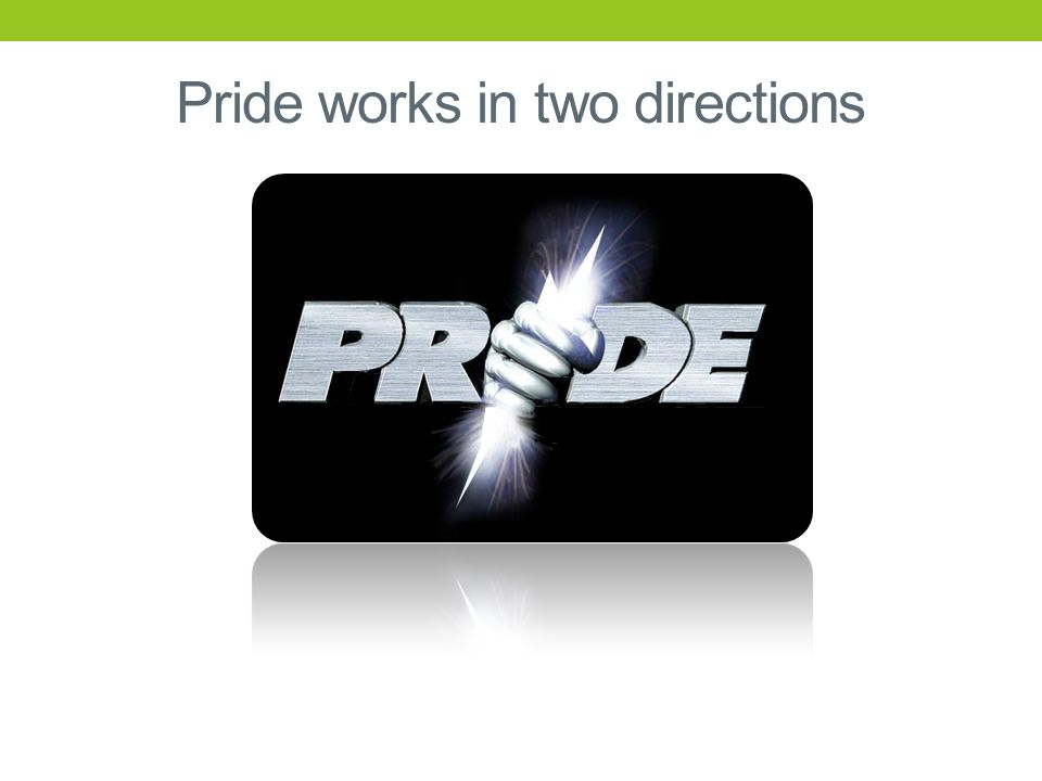 Pride works in two directions
