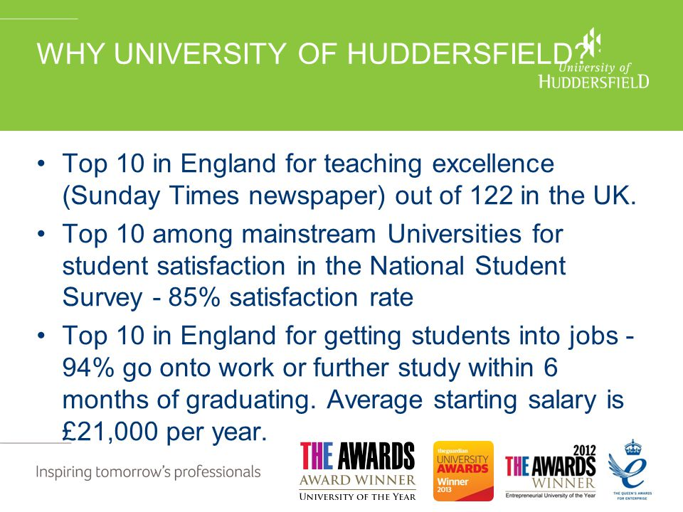 WHY UNIVERSITY OF HUDDERSFIELD.