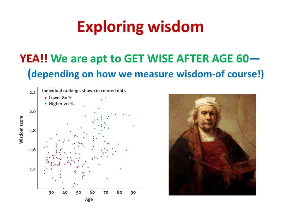 Exploring wisdom YEA!.