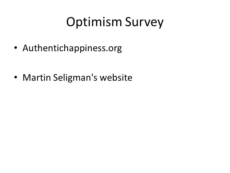 Optimism Survey Authentichappiness.org Martin Seligman's website