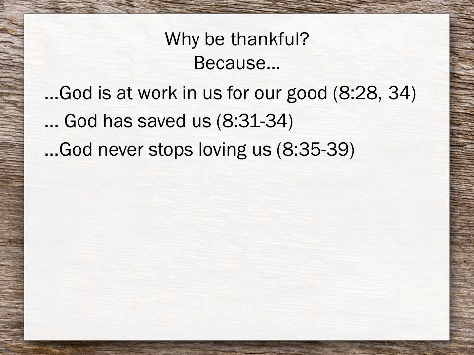 Why be thankful.