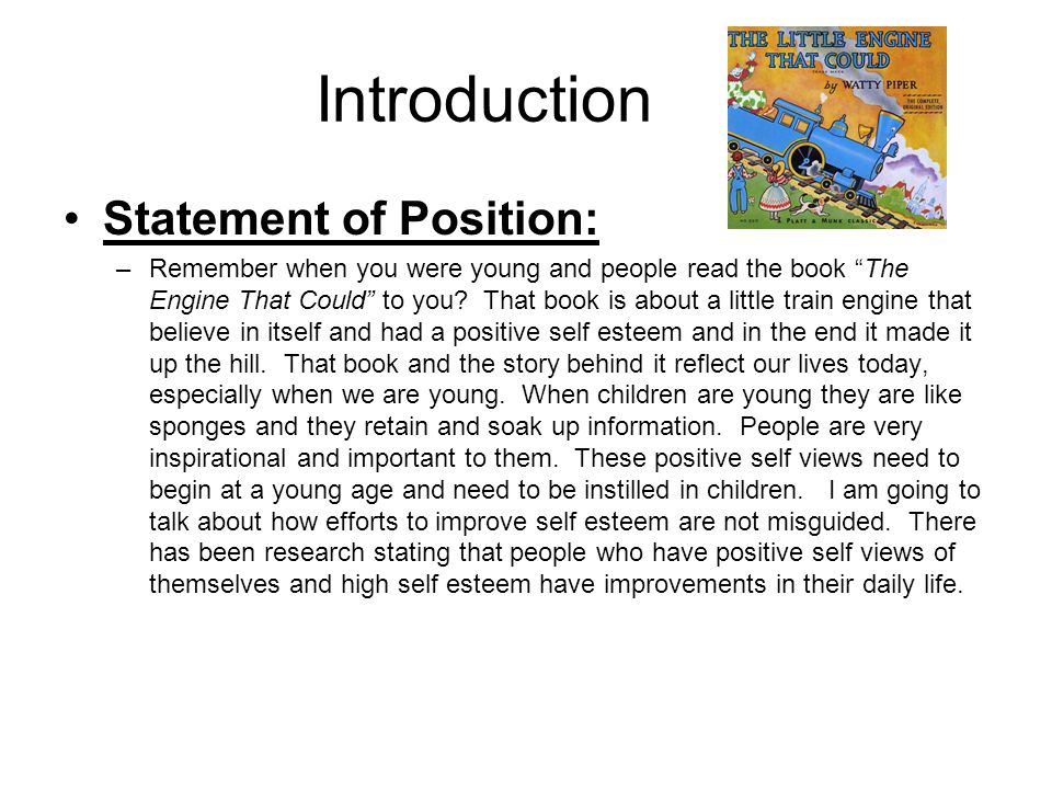 "Introduction Statement of Position: –Remember when you were young and people read the book ""The Engine That Could"" to you? That book is about a little"