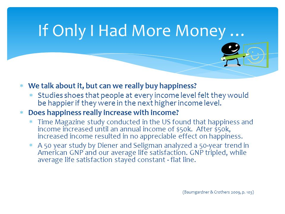  We talk about it, but can we really buy happiness.