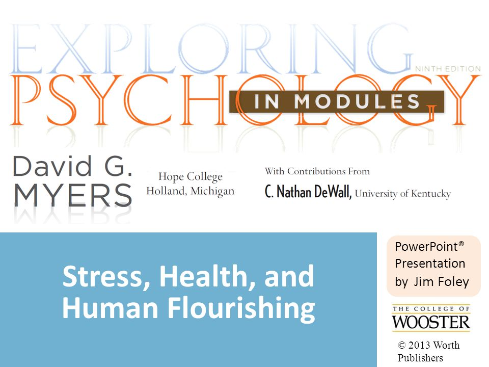 PowerPoint® Presentation by Jim Foley Stress, Health, and Human Flourishing © 2013 Worth Publishers