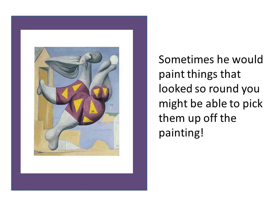 Then Picasso's work changed and became different from everyone else's.