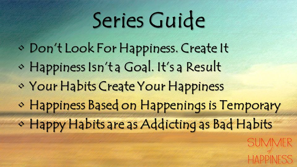 Series Guide Don't Look For Happiness.Create ItDon't Look For Happiness.