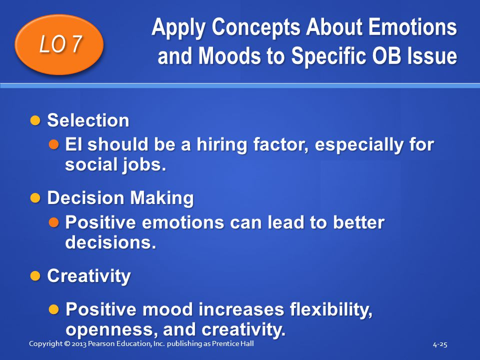 Apply Concepts About Emotions and Moods to Specific OB Issue Selection Selection EI should be a hiring factor, especially for social jobs. EI should b