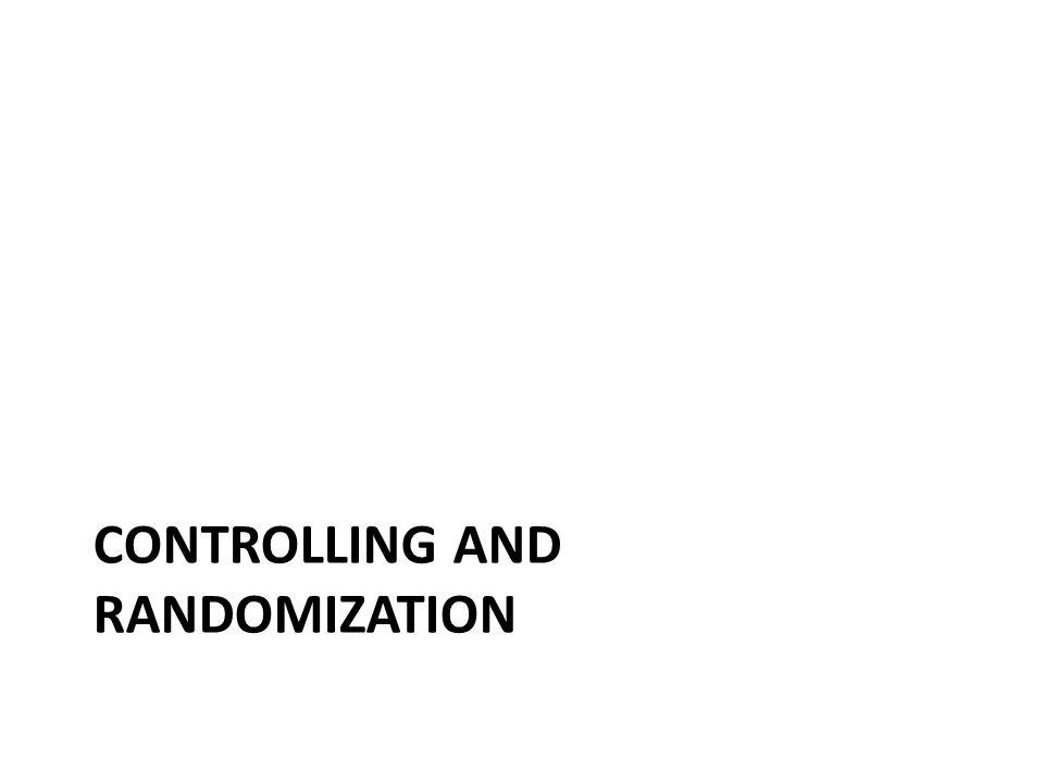 CONTROLLING AND RANDOMIZATION