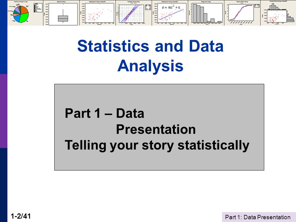 Part 1: Data Presentation 1-13/41 Does the Picture Tell the Story.