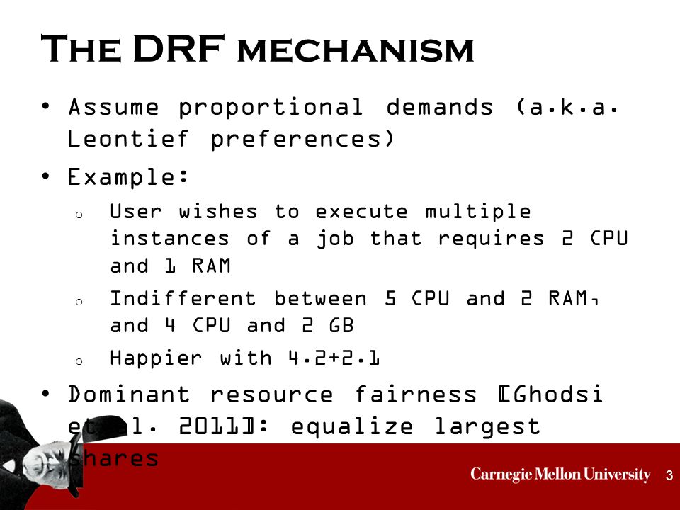 The DRF mechanism Assume proportional demands (a.k.a.