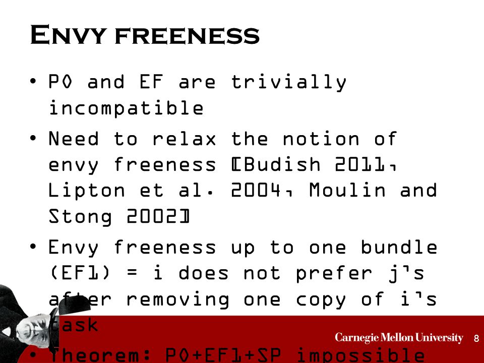 Envy freeness PO and EF are trivially incompatible Need to relax the notion of envy freeness [Budish 2011, Lipton et al.
