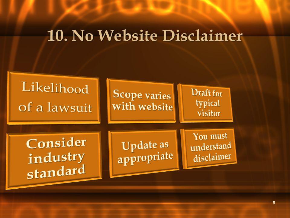 9 10. No Website Disclaimer