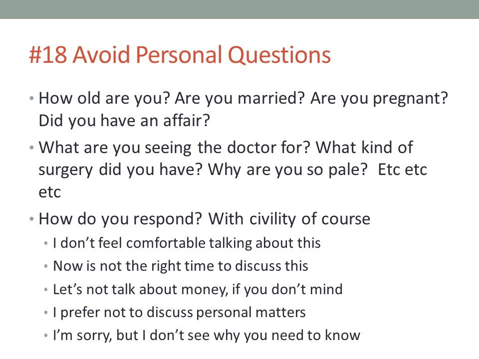 #18 Avoid Personal Questions How old are you.Are you married.