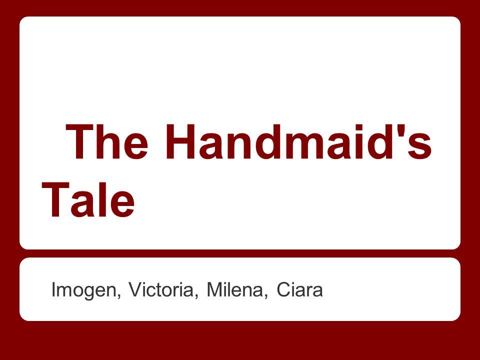 The Handmaid s Tale Imogen, Victoria, Milena, Ciara