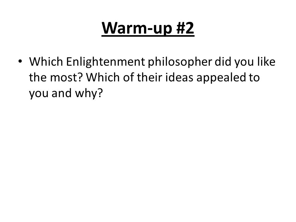 Warm-up #2 Which Enlightenment philosopher did you like the most.