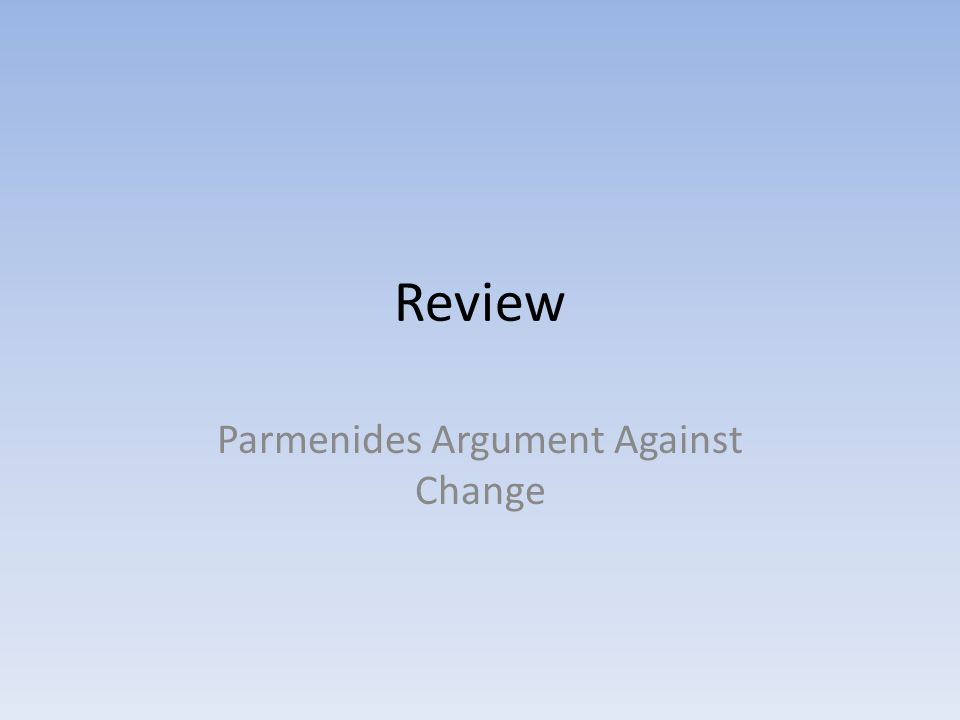 Review Parmenides Argument Against Change