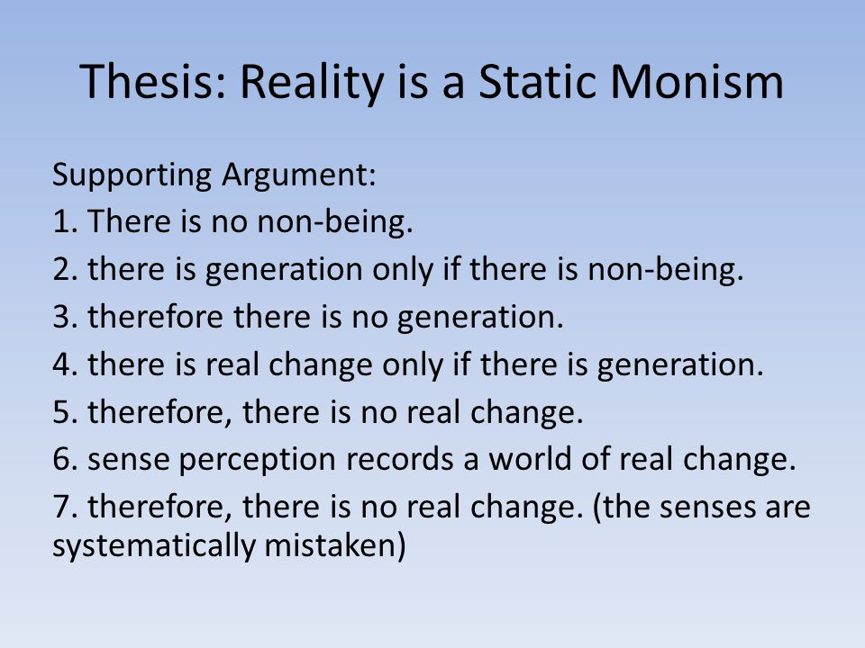 Thesis: Reality is a Static Monism Supporting Argument: 1.