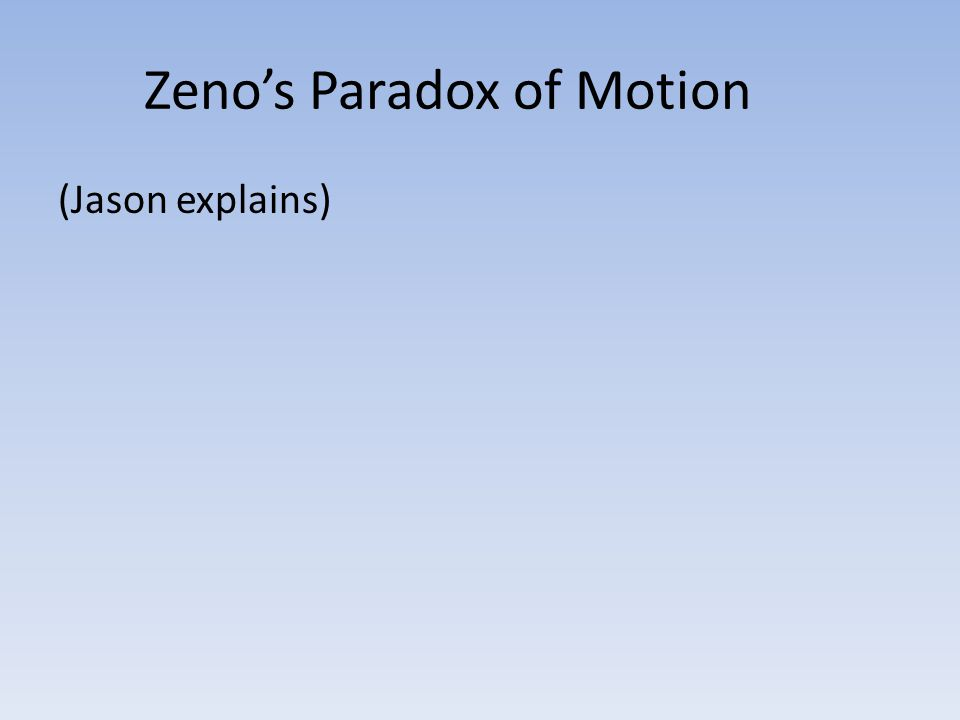 Zeno's Paradox of Motion (Jason explains)
