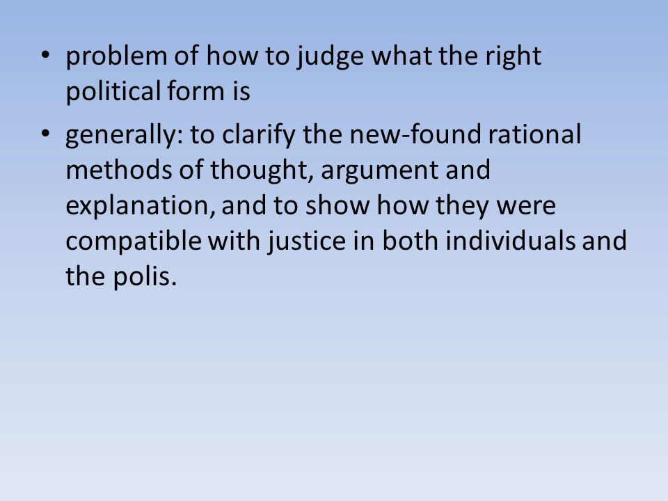 Socrates' Challenger: Thrasymachus Thrasymachus' First Definition of Justice: Justice is the advantage/interest of the stronger [ruler] (ethical Darwinism) (338c) Socrates: does the ruler always estimate their own interest correctly.