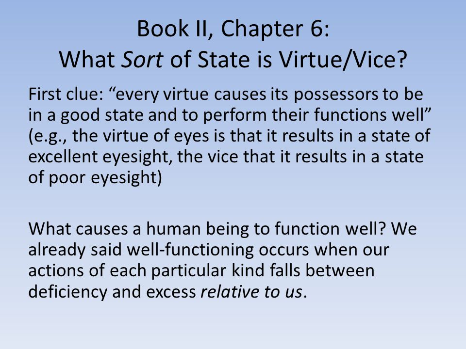 Book II, Chapter 6: What Sort of State is Virtue/Vice.