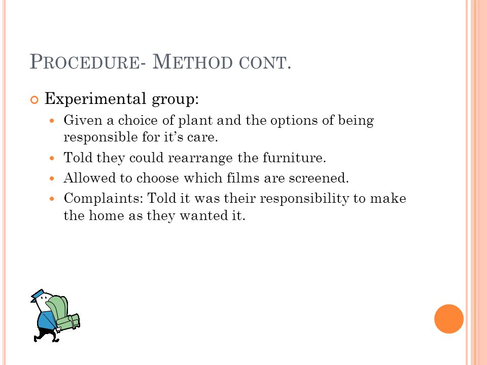 P ROCEDURE -M ETHOD Control group: Given a plant- no choice.