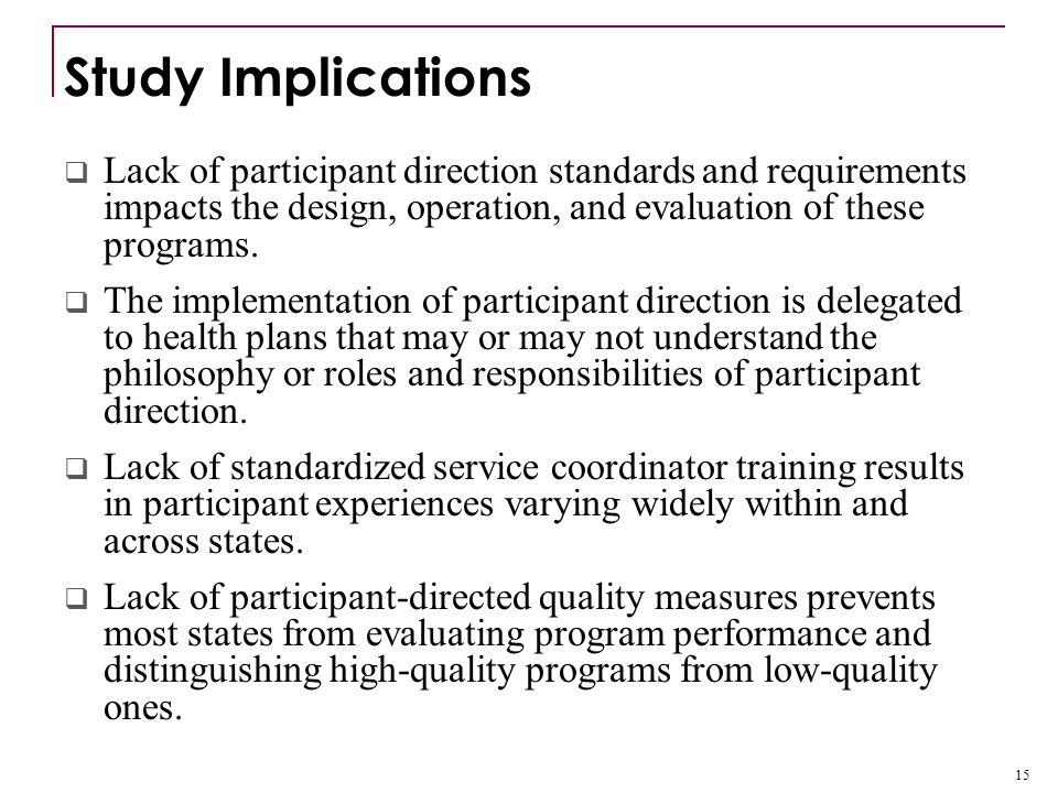  Lack of participant direction standards and requirements impacts the design, operation, and evaluation of these programs.