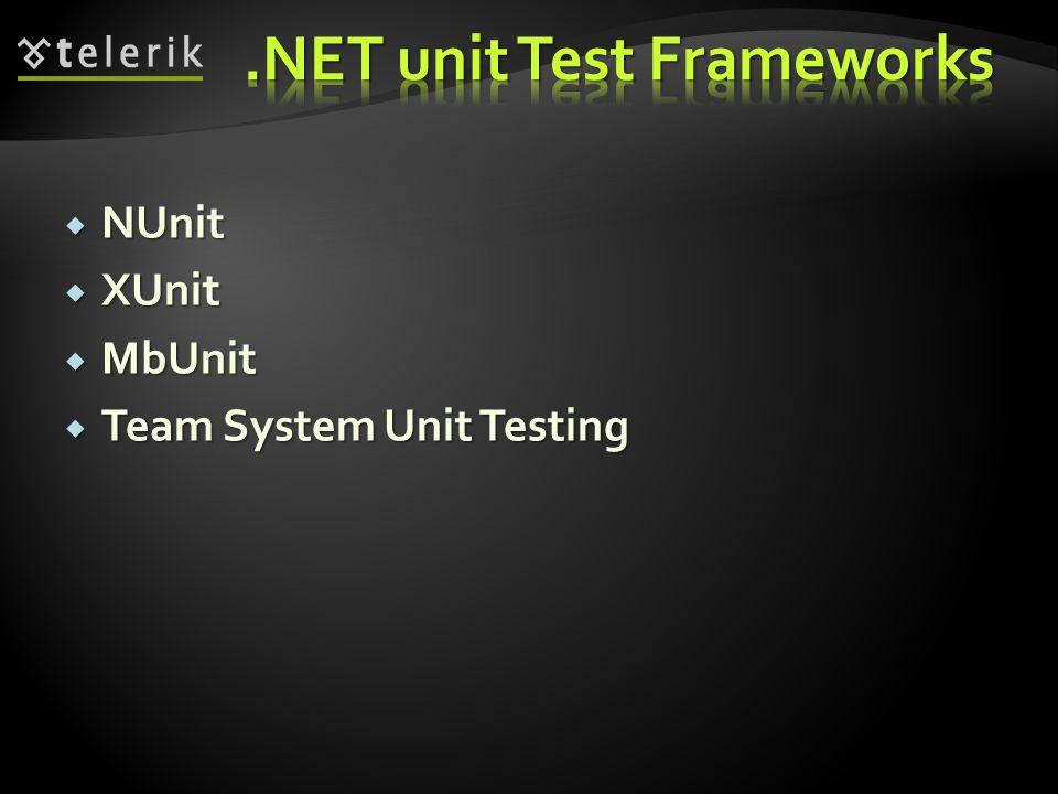  NUnit  XUnit  MbUnit  Team System Unit Testing
