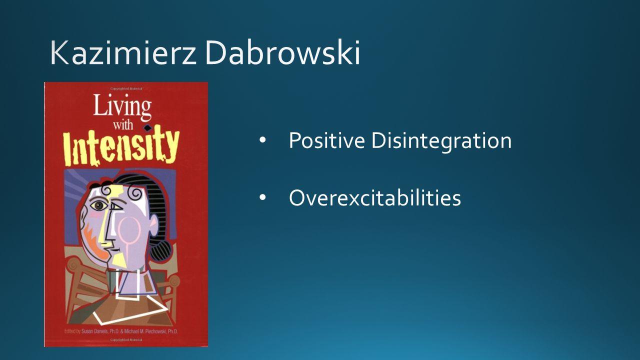 Positive Disintegration Overexcitabilities