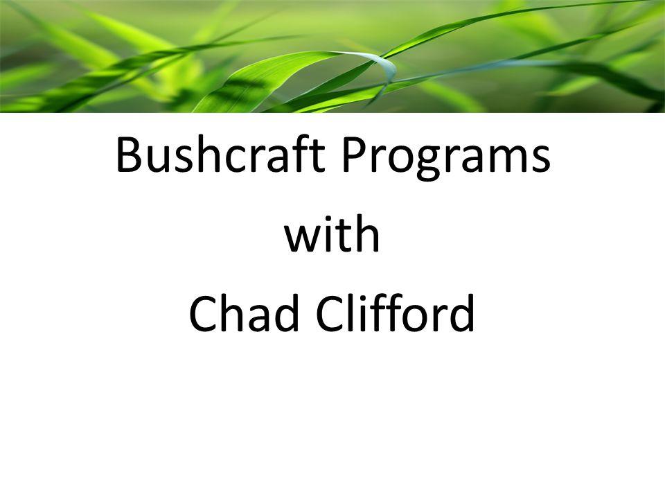 Bushcraft Programs with Chad Clifford
