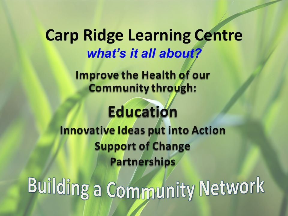 Carp Ridge Learning Centre what's it all about.