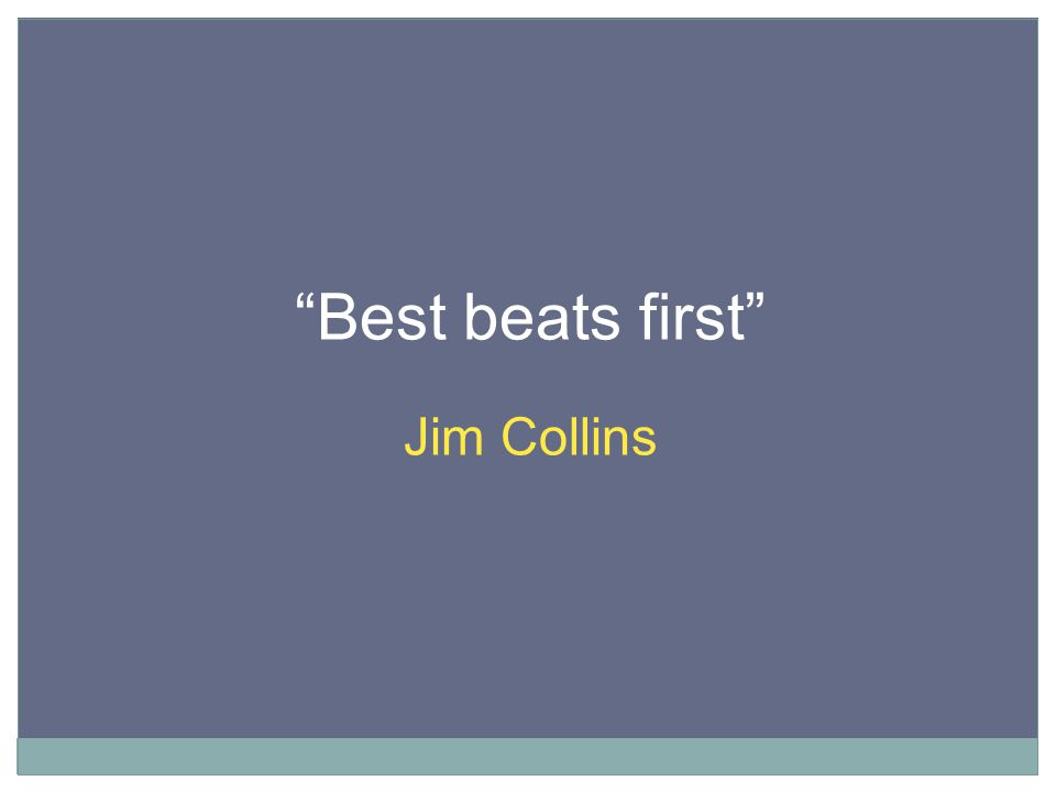 Best beats first Jim Collins