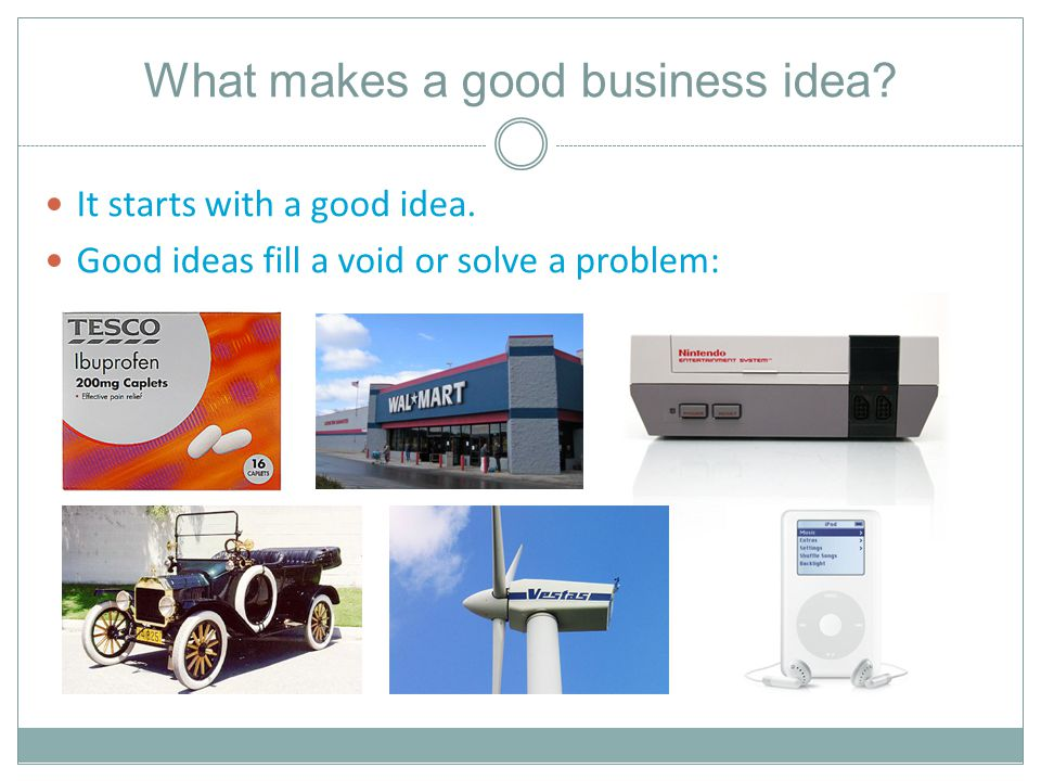 What makes a good business idea. It starts with a good idea.