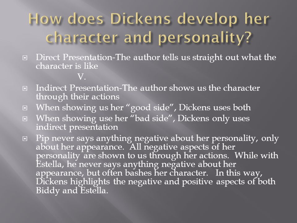  Direct Presentation-The author tells us straight out what the character is like V.
