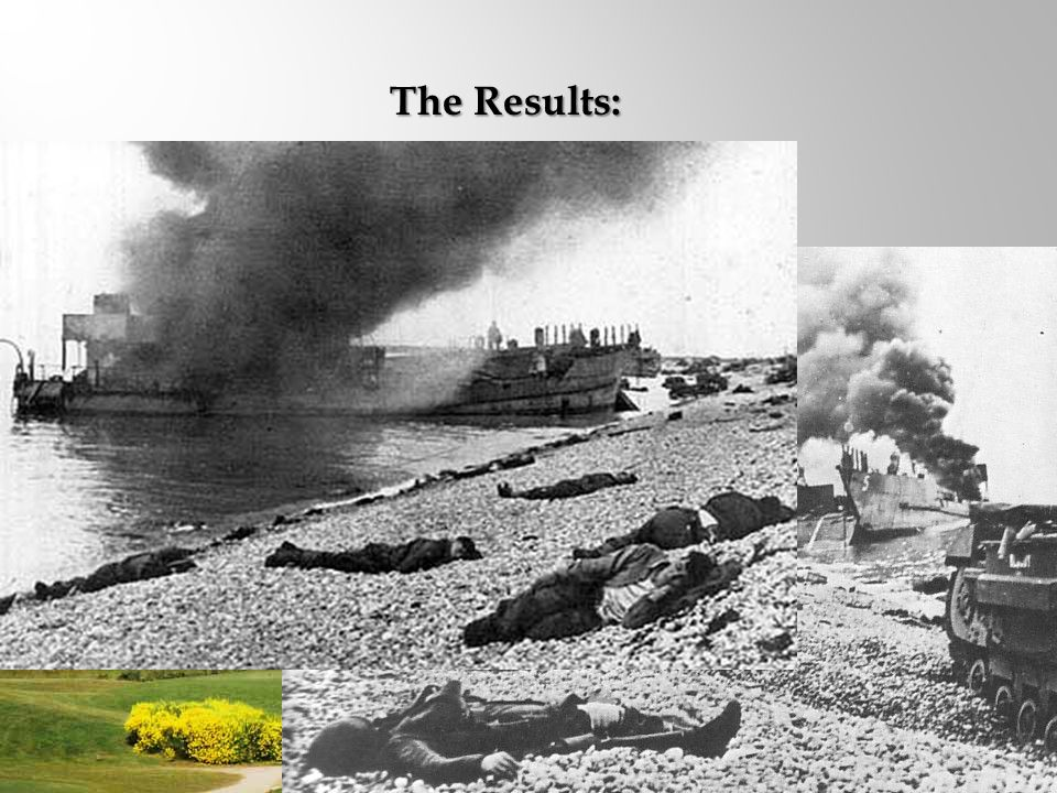 RESULT  Canadian soldiers were machine gunned as soon as they reached the shore.