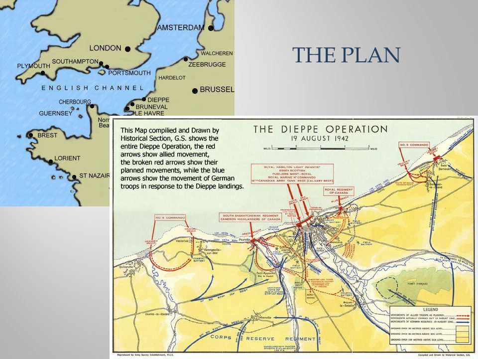 THE PLAN The raid was to take place like this:  Four pre-dawn attacks along the coast near Dieppe.
