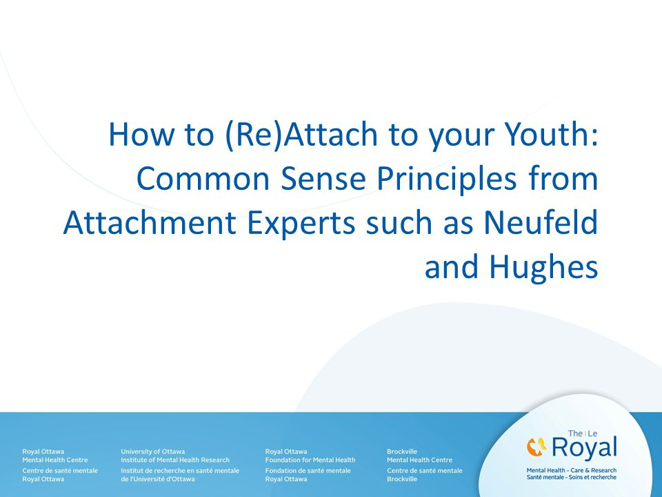 How to (Re)Attach to your Youth: Common Sense Principles from Attachment Experts such as Neufeld and Hughes