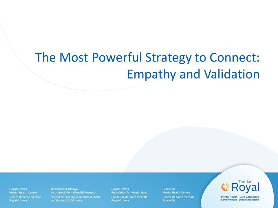The Most Powerful Strategy to Connect: Empathy and Validation