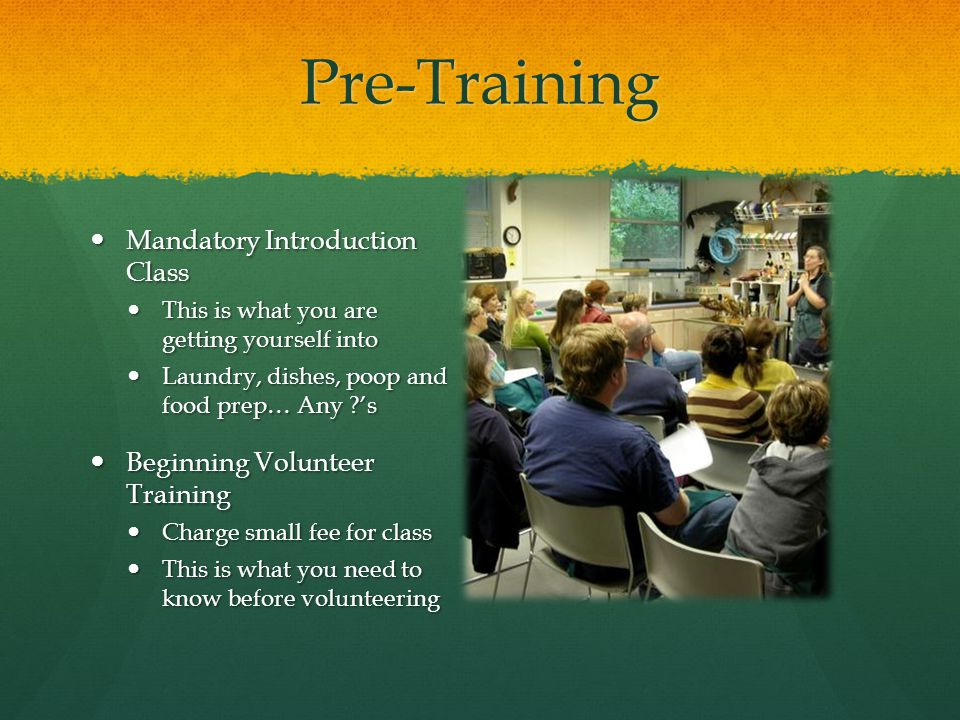 Pre-Training Mandatory Introduction Class Mandatory Introduction Class This is what you are getting yourself into This is what you are getting yoursel