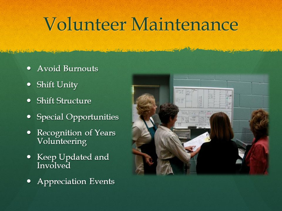 Volunteer Maintenance Avoid Burnouts Avoid Burnouts Shift Unity Shift Unity Shift Structure Shift Structure Special Opportunities Special Opportunitie