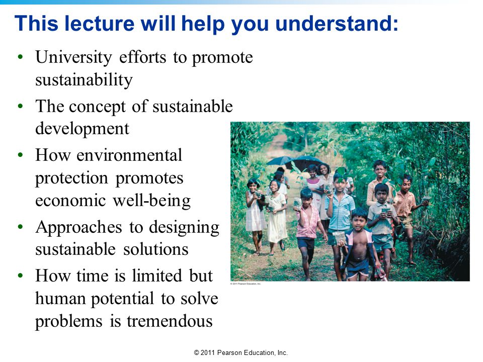 © 2011 Pearson Education, Inc.QUESTION: Review How can campuses become more sustainable.