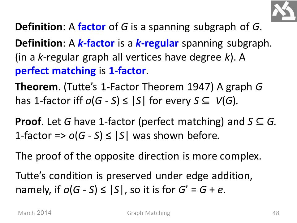 March 2014Graph Matching48 Definition: A factor of G is a spanning subgraph of G.