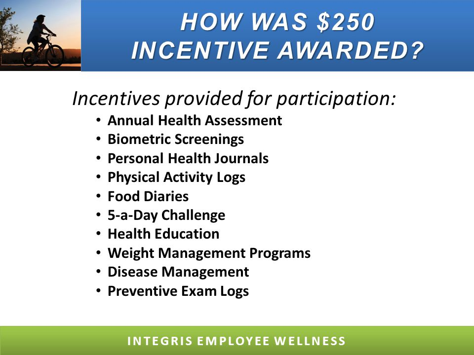 THE INTEGRIS WELLNESS JOURNEY TIMELINE INTEGRIS EMPLOYEE WELLNESS 2004 Tobacco Free Campuses Metro OKC 2005 WELCOA Bronze Award 2005 Begin WW@W 2006 Tobacco Free Campuses Statewide 2006 WELCOA Gold Award 2007 to Present Certified Excellent Business