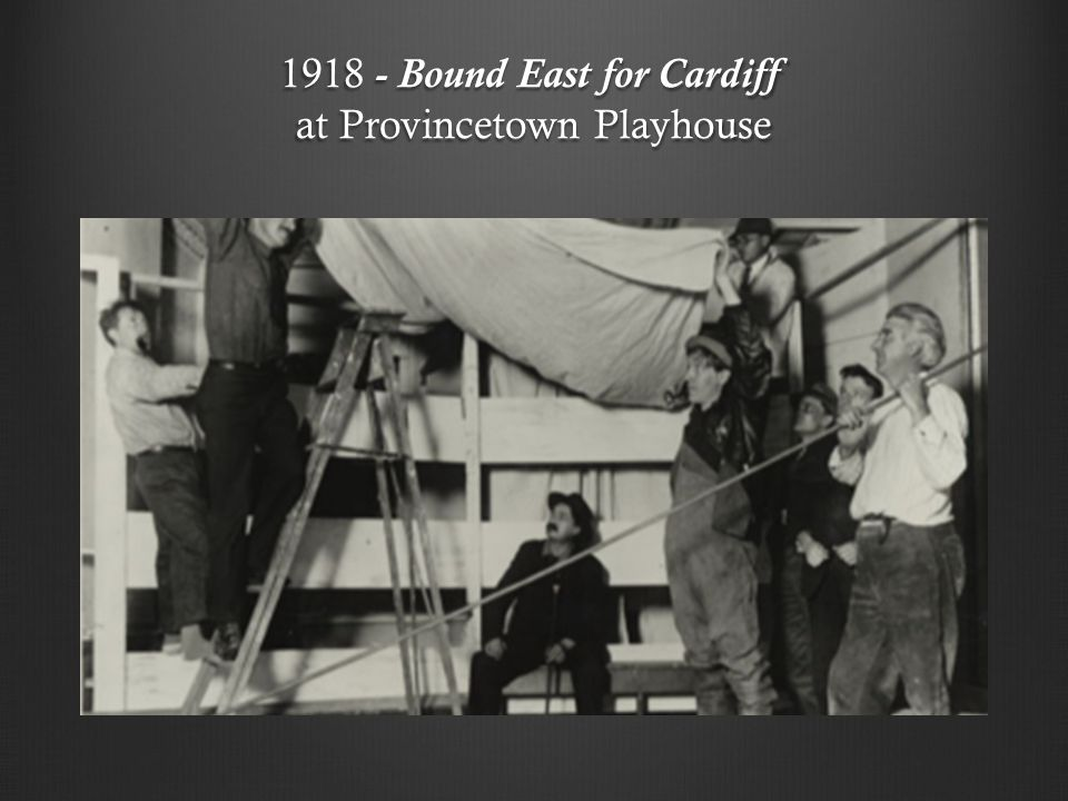 1918 - Bound East for Cardiff at Provincetown Playhouse