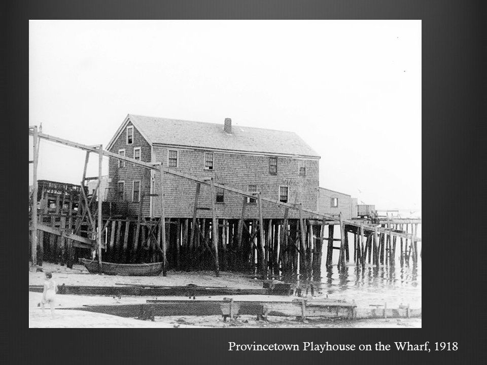 Provincetown Playhouse on the Wharf, 1918