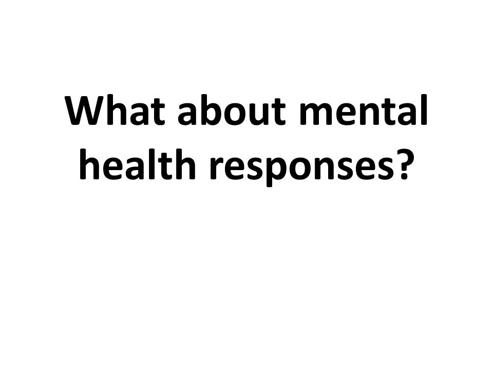 What about mental health responses